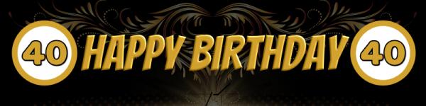 40. Geburtstag - Geburtstagsbanner zum 40ten - 200x50cm cm - inklusive Saum und Ösen alle 50cm